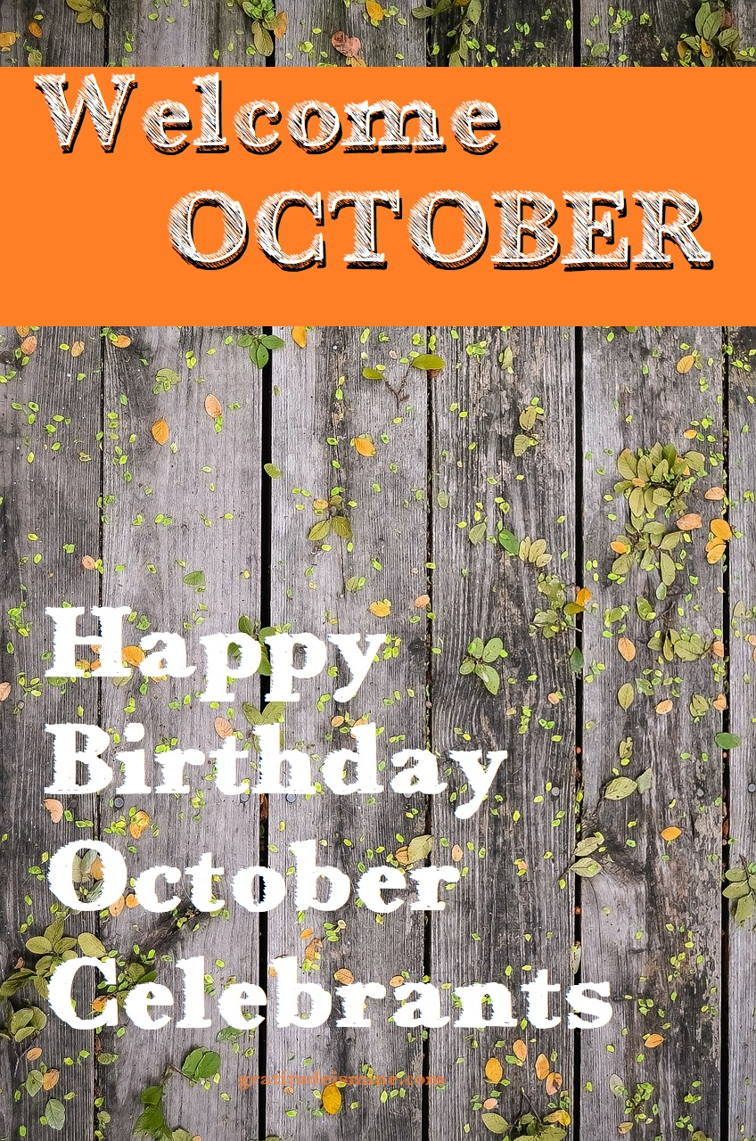 Gratitude Is Mine:Welcome October-Happy Birthday to all ...